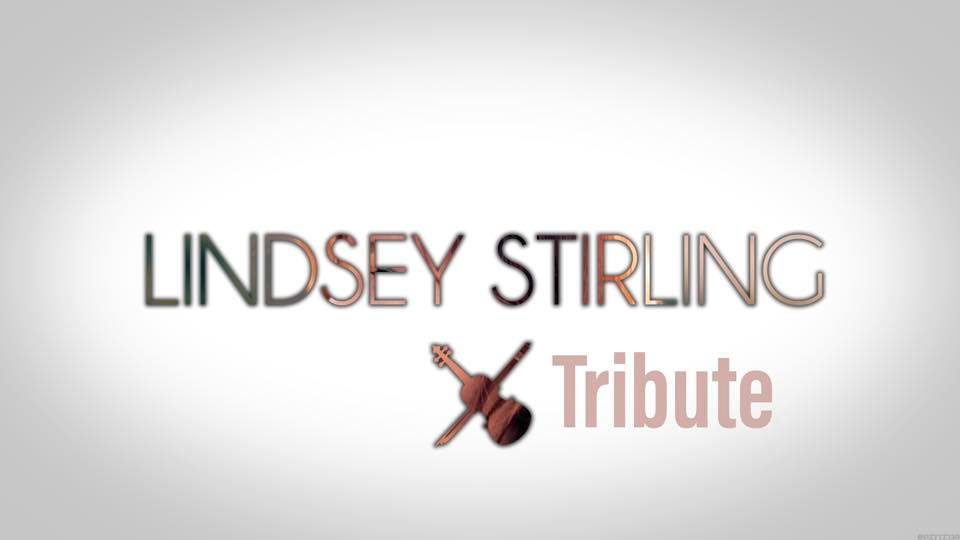 Tribute to Lindsey Stirling and so much more